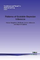 Patterns Of Scalable Bayesian Inference