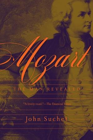 Mozart - The Man Revealed