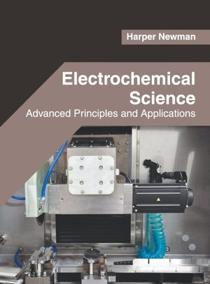 Electrochemical Science: Advanced Principles And Applications