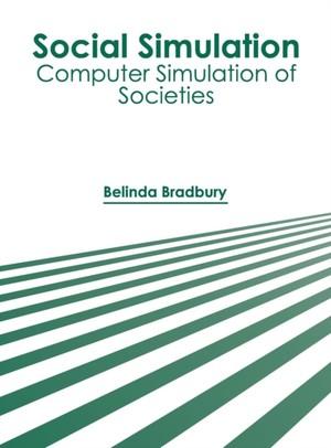 Social Simulation: Computer Simulation Of Societies