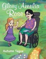 Glory Amelia Rose