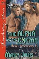 Alpha And The Enemy [rogue Wolfhounds 8] (siren Publishing Everlasting Classic Manlove)
