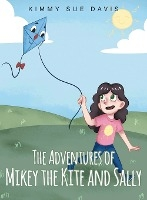 Adventures Of Mikey The Kite And Sally
