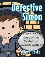 Detective Simon And The Case Of The Mysterious Swoosh-waggle