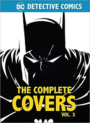 Dc Comics: Detective Comics: The Complete Covers Volume 3