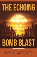 The Echoing Bomb Blast