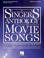 The Singer's Anthology of Movie Songs: Women's Edition - Songbook of Authentic Arrangements and Appropriate Keys for Voice with Piano Accompaniment: W