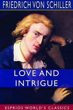 Love And Intrigue (esprios Classics)