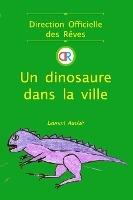 Dinosaure Dans La Ville (direction Officielle Des Reves - Vol.2) (poche, Noir Et Blanc)