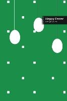 Happy Easter Lifestyle Journal, Blank Write-in Notebook, Dotted Lines, Wide Ruled, Size (a5) 6 X 9 In (green)