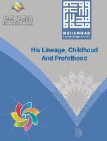 Muhammad The Messenger Of Allah His Lineage, Childhood And Prophethood Hardcover Version