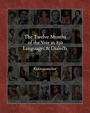 The Twelve Months Of The Year In 850 Languages And Dialects