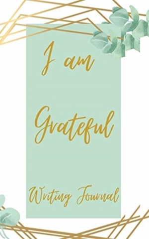 I Am Grateful Writing Journal - Green Gold Frame - Floral Color Interior And Sections To Write People And Places