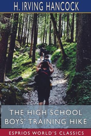 The High School Boys' Training Hike (esprios Classics)