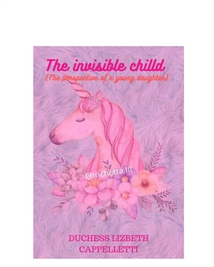 The invisible child (The prespective of a young daughter)
