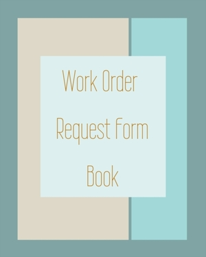 Work Order Request Form Book - Color Interior - Description, Request, Date - Brown Blues Abstract Cover - 8 In X 10 In