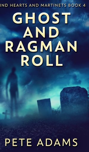 Ghost And Ragman Roll (kind Hearts And Martinets Book 4)
