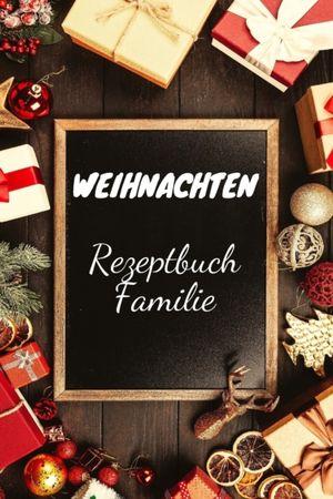 Weihnachten Rezeptbuch Familie