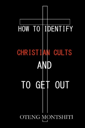 How To Identify Christian Cults And To Get Out