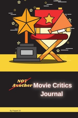 Not Another Movie Critics Journal -124 Pages-6x9-inches