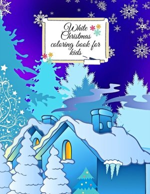 White Christmas Coloring Book For Kids