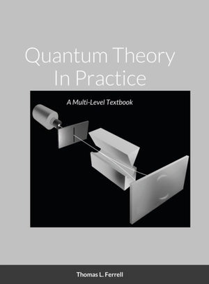 Quantum Theory In Practice
