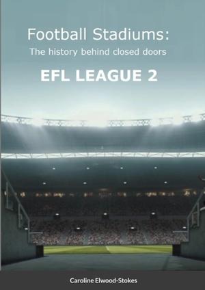 Football Stadiums The History Behind Closed Doors Efl League 2