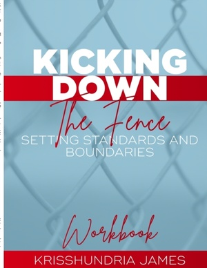 James, K: Kicking Down the Fence