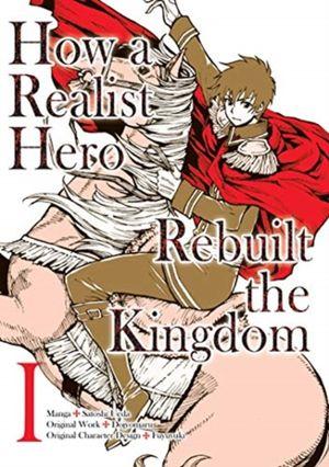 How A Realist Hero Rebuilt The Kingdom (manga): Omnibus 1
