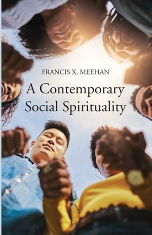 A Contemporary Social Spirituality