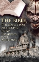 "Bible, ""the Perfect Tool For The Devil"" Now The Devil Is In The White House"