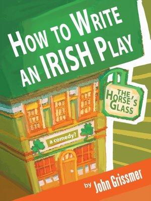 How To Write An Irish Play