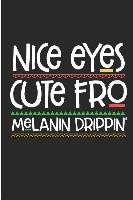 Nice Eyes Cute Fro Melanin Drippin': Melanin Poppin Black Girl Blank Lined Note Book