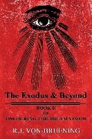 The Exodus & Beyond: Book II of UNLOCKING the DREAM VISION