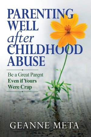 Parenting Well After Childhood Abuse