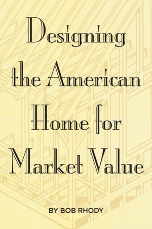 Designing the American Home for Market Value