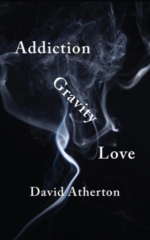 Addiction, Gravity, Love