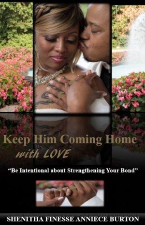 KEEP HIM COMING HOME W/LOVE