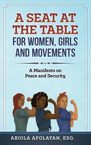 A Seat at the Table for Women, Girls and Movements: A Manifesto on Peace and Security