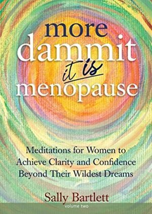 More Dammit ... It Is Menopause!