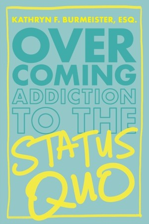 Overcoming Addiction To The Status Quo