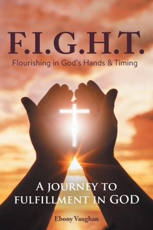 F.i.g.h.t. Flourishing In God's Hands And Timing