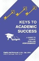 Keys to Academic Success: A Guide to Achieve Stellar Performance
