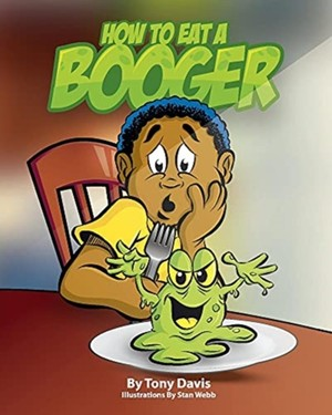 How To Eat A Booger