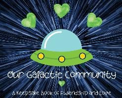Our Galactic Community: A Keepsake Book of Fwendship and Love