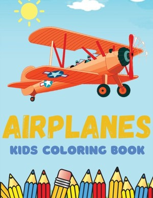 Airplanes Kids Coloring Book