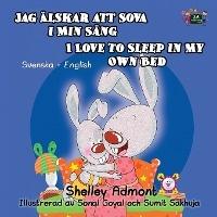 I Love To Sleep In My Own Bed Jag Lskar Att Sova I Min S Ng