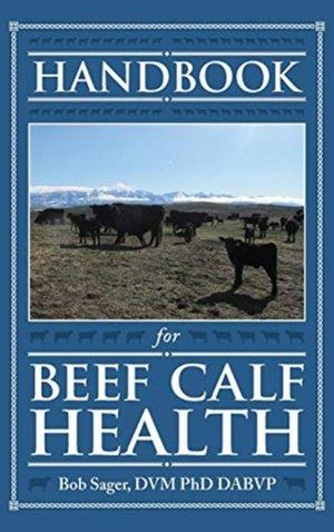 Handbook For Beef Calf Health