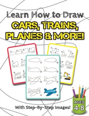 Learn How To Draw Cars, Trains, Planes & More!