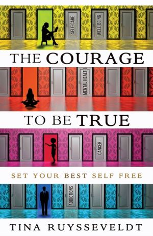 Courage To Be True